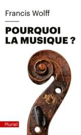 Pourquoi la musique ? Francis WOLFF Livre laflutedepan.com