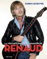 La véritable histoire des chansons de Renaud laflutedepan.com