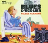 Blues d'écolier Gilles CLÉMENT Livre laflutedepan.com