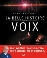 La belle histoire de la voix Jean ABITBOL Livre laflutedepan