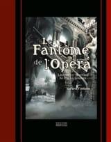 Le fantôme de l'Opéra : légendes et mystères au Palais Garnier laflutedepan.com