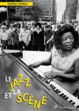 Le jazz et la scène Thomas HOREAU Livre laflutedepan