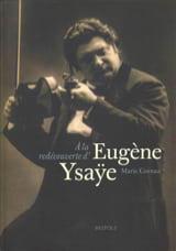 À la redécouverte d'Eugène Ysaÿe Marie CORNAZ Livre laflutedepan