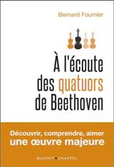 A l'écoute des quatuors de Beethoven Bernard FOURNIER laflutedepan