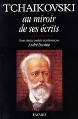 Tchaïkovski au miroir de ses écrits André LISCHKÉ laflutedepan.com