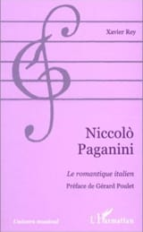 Niccolo Paganini : le romantique italien Xavier REY Livre laflutedepan