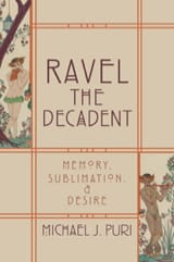 Ravel the decadent : memory, sublimation, and desire laflutedepan.com