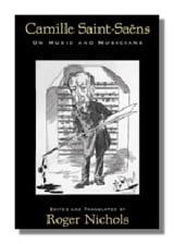 On music and musicians Camille Saint-Saens Livre laflutedepan.com