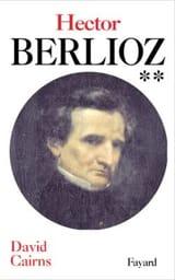 Hector Berlioz, tome 2 David CAIRNS Livre laflutedepan.com