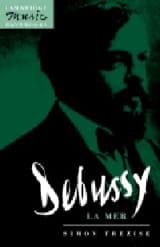 Debussy : La mer Simon TREZISE Livre Les Oeuvres - laflutedepan.com