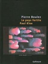 Le pays fertile : Paul Klee Pierre Boulez Livre laflutedepan.com