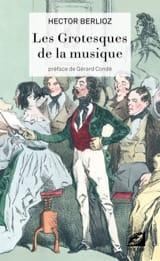 Les grotesques de la musique Hector BERLIOZ Livre laflutedepan.com