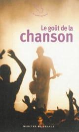 Le goût de la chanson Collectif Livre Les Oeuvres - laflutedepan.com