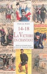 14-18 : La Victoire en chantant Pascal WION Livre laflutedepan.com
