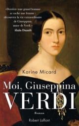 Moi, Giuseppina Verdi Karine MICARD Livre laflutedepan.com