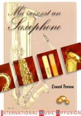 Ma voix est un saxophone Ernest FERRON Livre laflutedepan.com