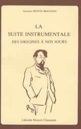 Suzanne MONTU-BERTHON - La suite instrumentale des origines à nos jours - Livre - di-arezzo.fr