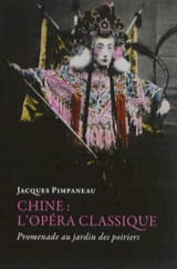 Chine : l'opéra classique - Promenade au jardin des poiriers laflutedepan.com