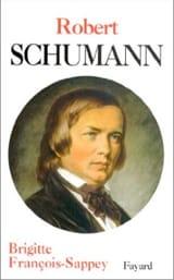 Robert Schumann FRANÇOIS-SAPPEY Brigitte Livre laflutedepan.com
