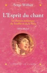 L'esprit du chant - Serge WILFART - Livre - laflutedepan.com