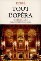 Tout l'opéra : de Monteverdi à nos jours Gustave KOBBÉ laflutedepan