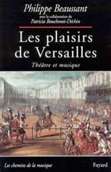 Les plaisirs de Versailles : théâtre et musique - laflutedepan.com