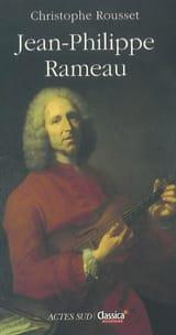 Jean-Philippe Rameau Christophe ROUSSET Livre laflutedepan.com