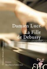 La fille de Debussy Damien LUCE Livre Les Arts - laflutedepan.com
