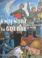 Entendre la guerre : sons, musiques et silence en 14-18 - laflutedepan.com