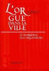 L'orgue dans la ville : le Marseille des organistes (XIIIe-XXe siècles) laflutedepan.com