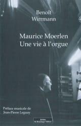 Maurice Moerlen : une vie à l'orgue Benoît WIRRMAN laflutedepan.com