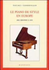 Le Piano de style en Europe, des origines à 1850 - laflutedepan.com