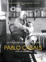 Pablo Casals : un musicien dans le monde (DVD) laflutedepan.com