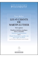 Les 43 chants de Martin Luther Yves KÉLER Livre laflutedepan.com