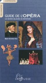 Guide de l'opéra: les oeuvres majeures du répertoire laflutedepan.com