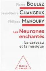 Neurones enchantés (Les): Le cerveau et la musique laflutedepan.com