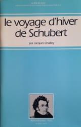 Le voyage d'hiver de Schubert Jacques CHAILLEY Livre laflutedepan.com