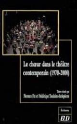 Le choeur dans le théâtre contemporain (1970-2000) laflutedepan.com