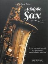 Adolphe SAX - RORIVE Jean-Pierre - Livre - laflutedepan.com