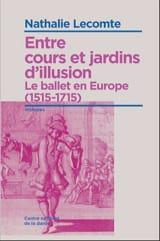 Entre cours et jardins d'illusion : le ballet en Europe (1515-1715) laflutedepan.com