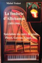 La fonderie d'Allichamps: spécialiste du cadre de piano Pleyel, Gaveau, Erard.. laflutedepan.com
