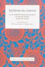 Archives du concert : La vie musicale française à la lumière de sources inédites laflutedepan.com