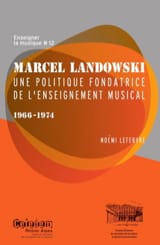 Marcel Landowski : Une politique fondatrice de l'enseignement musical 1966-1974 - laflutedepan.com