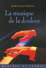 La musique de la douleur Aude HAUSER-MOTTIER Livre laflutedepan.com