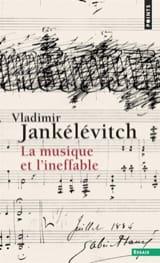La musique et l'Ineffable Vladimir JANKÉLÉVITCH Livre laflutedepan.com