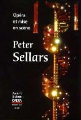 Avant Scène Opéra n°287 : Opéra et mise en scène, Peter Sellars laflutedepan.com