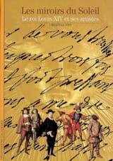 Les miroirs du Soleil : le roi Louis XIV et ses artistes laflutedepan.com