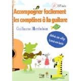 Guillaume MONTBOBIER - Accompagner facilement les comptines à la guitare - Livre - di-arezzo.fr