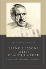 Piano lessons with Claudio Arrau : a guide to his philosophy and techniques - laflutedepan.com