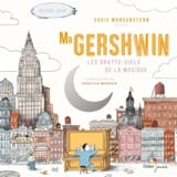 Mister Gershwin : les gratte-ciel de la musique laflutedepan.com